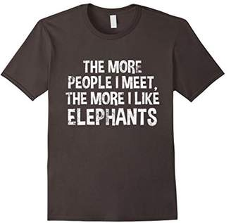 The More People I Meet The More I Like Elephants Tshirt