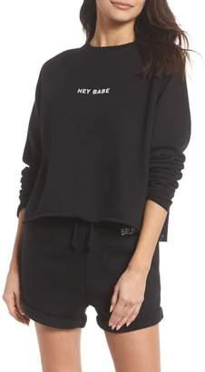BRUNETTE the Label Hey Babe Sweatshirt