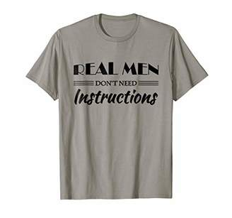 Real men don't need instructions T-Shirt