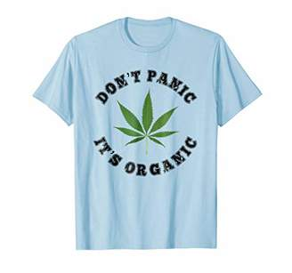 Don't Panic It's Organic Marijuana Cannabis CBD Shirt