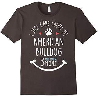 I Just Care About My American Bulldog T-Shirt
