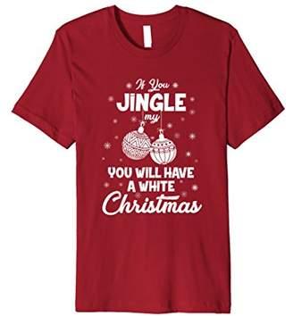 Jingle Ball Funny Dirty Christmas Shirts