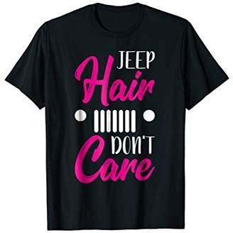 Jeep Hair Don't Care Fun Jeep Love Messy Hair T-Shirts