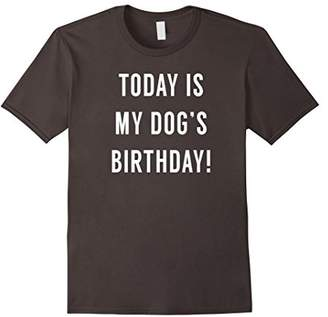 Today Is My Dog's Birthday - Funny Dog Birthday Shirt