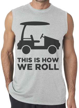 7024fdcde3081 SportsSC This is How We Roll Golf Cart-1 Men Muscle T-Shirt Soft