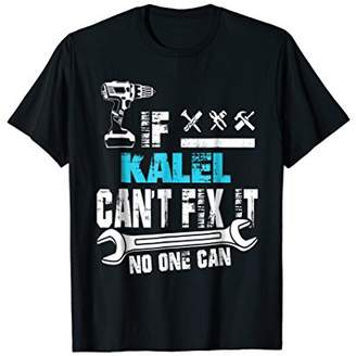 If Kalel Can't Fix It No One Can T-Shirt - Gifts For Men