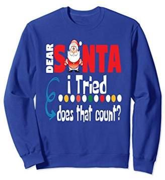 Funny Christmas Sweatshirt Design Gift Dear Santa I Tried.