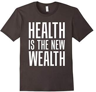 Health is the New Wealth Healthy Living T-Shirt