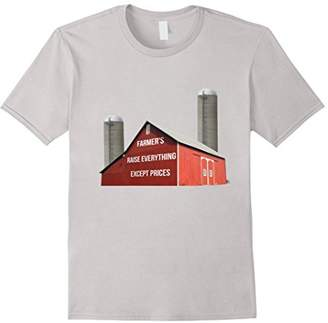 Farmer;s Raise Everything Except Prices T-Shirt