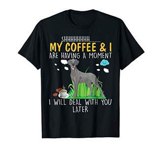 My Coffee and I have having a moment Great Dane Dog Tshirt