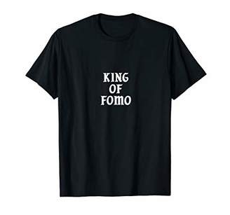 King of FOMO Fearing of Missing Out T-Shirt