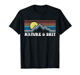 Funny Vintage Retro Nature & Shit Campers Men Women Gift T-Shirt