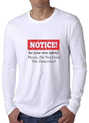Hollywood Thread Do Not Feed The Detectives! - Hilarious Men's Long Sleeve T-Shirt
