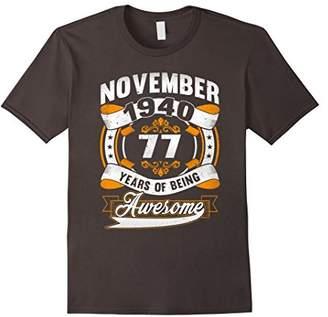 November 1940 - 77th Birthday Awesome T-shirt