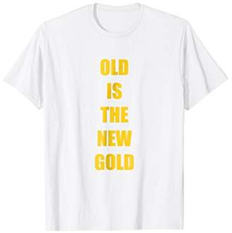 Old is the New Gold Funny Vintage T-shirt