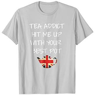 Funny British flag t-shirt Tea Addict Best Pot Pun Teapot
