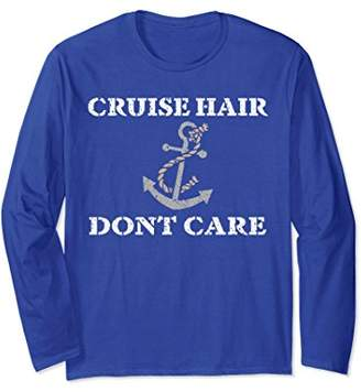 Cruise Hair Dont Care Boat Ocean Sea Long Sleeve T Shirt