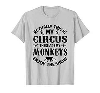 Funny My Monkeys Circus T-shirt Show Zoo Animal Meme Gift