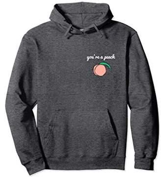 You're A Peach Hoodie