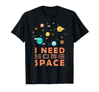 I Need Some More Space Astronomy Humor T-Shirt