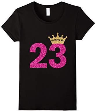 Women's 23rd Birthday Girl Pink Princess Queen Shirt