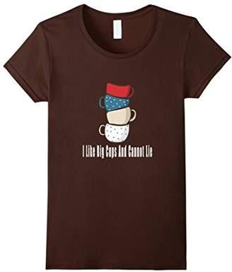 I Like Big Cups and Cannot Lie T-Shirt