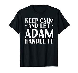 KEEP CALM AND LET ADAM HANDLE IT Funny Birthday Gift
