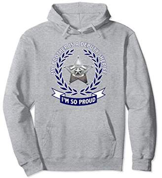 My Brother Is A Deputy Sheriff Hoodie
