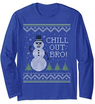 Ugly Sweater Chill Out Bro Cool Snowman Long Sleeve Tee