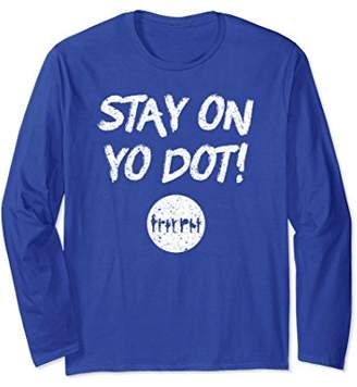 Funny Marching Band Stay On Yo Dot Long Sleeve T Shirt