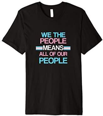Transgender Shirt-LGBTQ Resist We The People Trans Flag