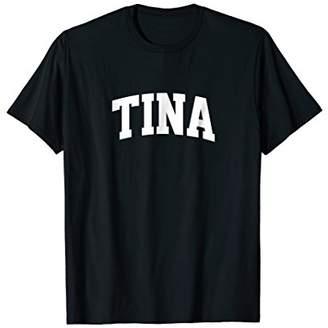 Tina First Name Sports Team Arch T-Shirt
