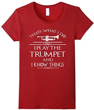 Thats what I do I play the Trumpet and I know thing