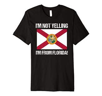 State Flag Image I'm Not Yelling I'm From Florida Floridian Premium T-Shirt