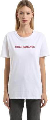 I Kill Romance Cotton Jersey T-Shirt