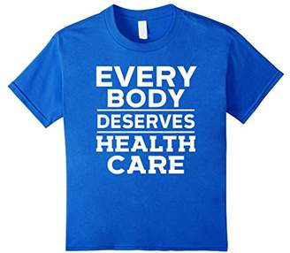 Every Body Deserves Health Care Equal Rights Activist Shirt