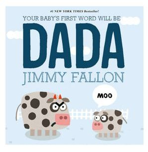 Macmillan Your Baby's First Word Will Be Dada $7.99 thestylecure.com