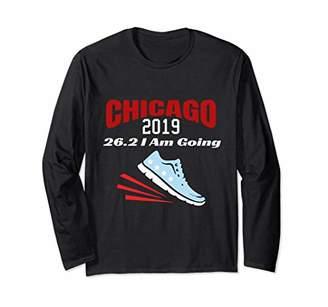 Chicago I Am Going Marathon Long Sleeve Shirt 26.2 2019
