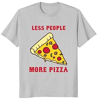 Funny Pizza T-Shirt   Less People More Pizza Sarcastic Tee