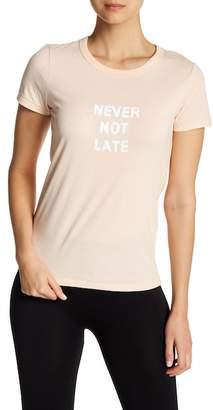 Bow & Drape Never Not Late Tee