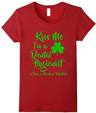 Kiss Me I am A Dental Hygienist or Irish Tshirt