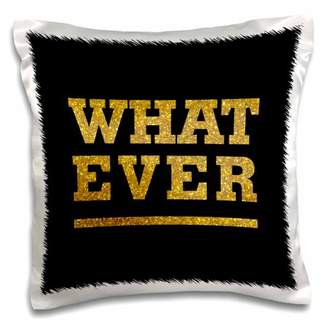3dRose What Ever- Gold Glitter Effect Text Non Metallic not real glitter - Pillow Case, 16 by 16-inch