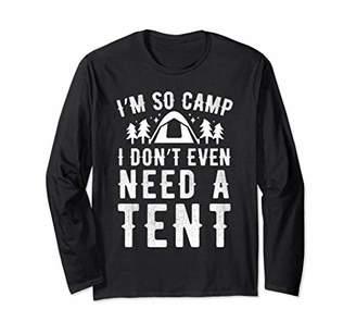 I'm So Camp I Don't Even Long Sleeve T-Shirt Funny Novelty
