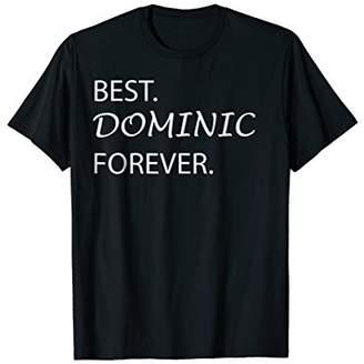 Best Dominic Forever Funny Novelty Apparel T Shirt