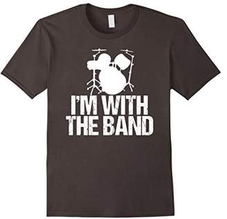 I'm with the Band Funny Drummer T-Shirt - Drum Tee