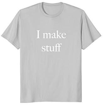 I Make Stuff Content Creator T-Shirt