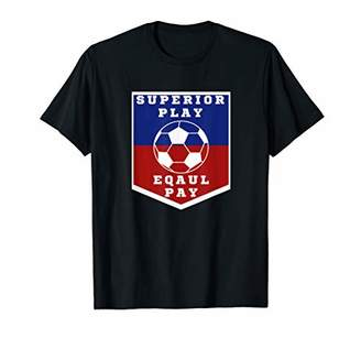 Equal Pay For Equal Play Superior Play Women's Soccer Shirt