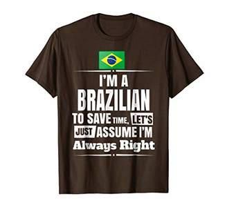 Storecastle: I'M A Brazilian Assume I'M Right Funny T-Shirt
