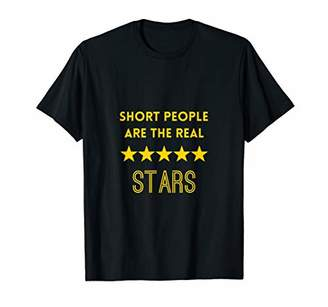 Short People are the Real Stars shirt gift T-Shirt