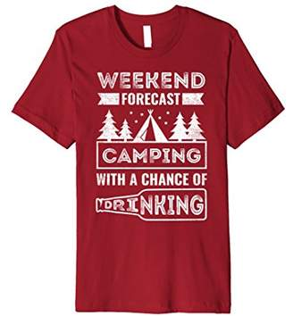 Weekend Forecast Camping With A Chance Of Drinking T-Shirt